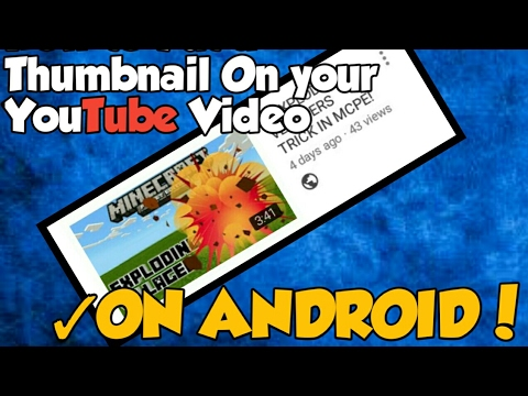 Random Tutorial | How To Put a Thumbnail on your YouTube videos On Android!