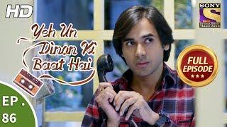 Yeh Un Dinon Ki Baat Hai - Ep 85 - Full Episode - 1st