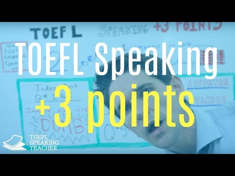 Improve Your TOEFL Speaking by 3 Points