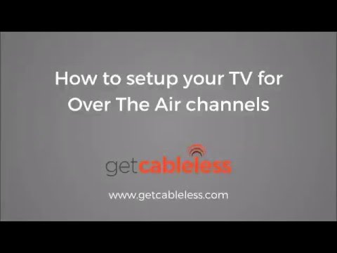 How to setup your TV for Over The Air channels
