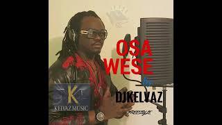 OSAWESE   DJKELVAZ  Edo gospel song