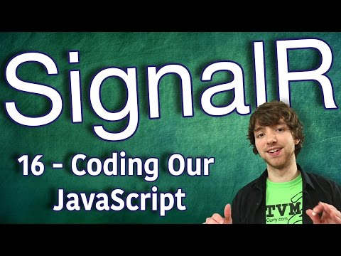 SignalR Tutorial 16 - Coding Our JavaScript (Client Side) - Part 1