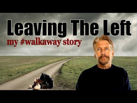 Leaving The Left,  My #WalkAway Story