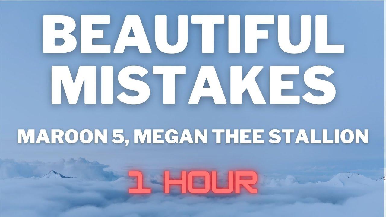 Maroon 5, Megan Thee Stallion - BEAUTIFUL MISTAKES (1 HOUR LOOP)