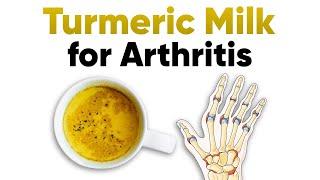 Turmeric milk for arthritis, how turmeric milk can help treat arthritis