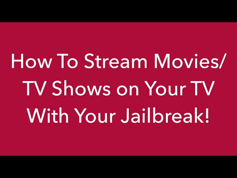 How To Stream Movies/TV Shows on Your TV With Your Jailbreak!