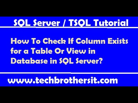How To Check If Column Exists for a Table Or View in Database in SQL Server - SQL Server Tutorial