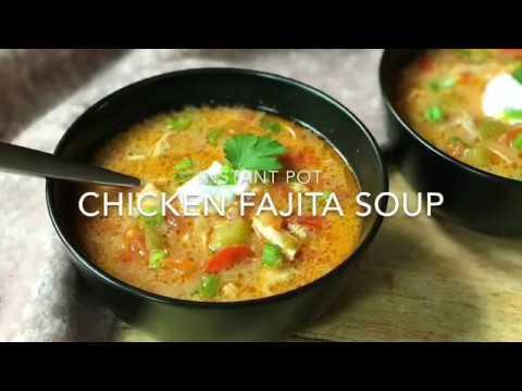 Chicken Fajita Soup - Instant Pot