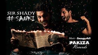#SANKI | OFFICIAL MUSIC VIDEO | SIR SHADY | Prod  by. SWAGY ALI | PAKIZA RECORDS |Hindi Rap Song2019