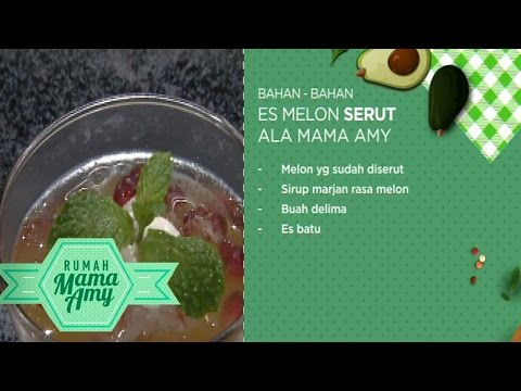 Es Melon Serut Ala Mama Amy - Rumah Mama Amy (28/6)