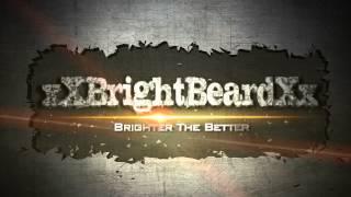 Xxbrightbeardxx :- Bright Beard Gaming.