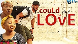 COULD THIS BE LOVE - LATEST NOLLYWOOD MOVIE STARRING CALISTA OKORONKWO, SAM SUNNY, CHINENYE UYANNA