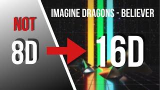 Imagine Dragons - Believer [16D AUDIO NOT 8D]
