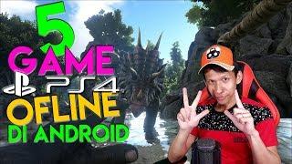 5 Game PS4 Keren Di Android (OFFLINE dan GRATIS) !