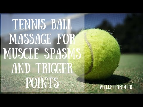 Tennis Ball Massage For Muscle Spasms And Trigger Points