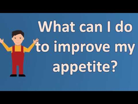 What can I do to improve my appetite ? |Health Questions