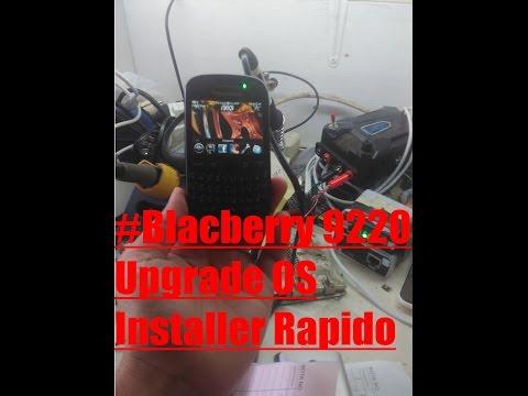 Blackberry 9220 Davis Upgrade os With installer Rapido