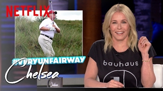 Trump Needs to Golf More   Chelsea   Netflix