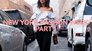 NEW YORK FASHION WEEK - Part 1 | Song of Style
