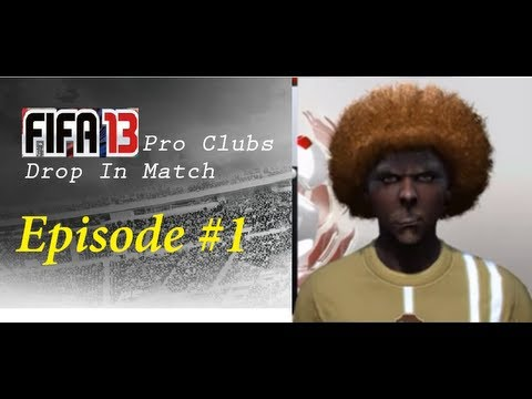 FIFA 13 - Pro Clubs Drop In Match - It Begins. #1