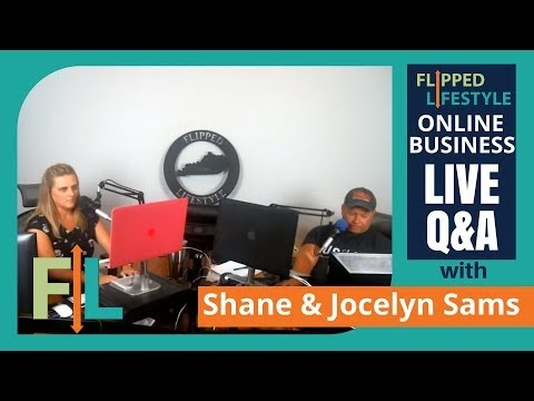 Flipped Lifestyle Online Business Q&A with Shane & Jocelyn Sams (7-27-2017)