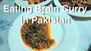 Eating Brain Curry in Pakistan