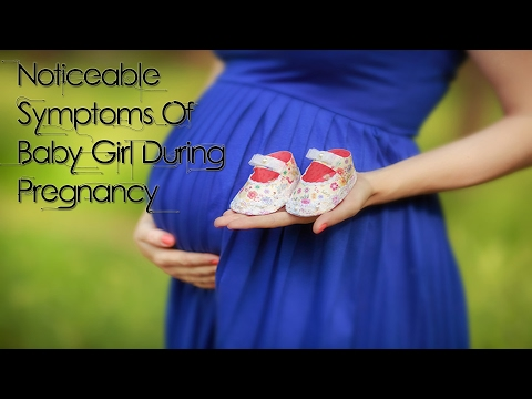 13 Noticeable Symptoms Of Baby Girl During Pregnancy