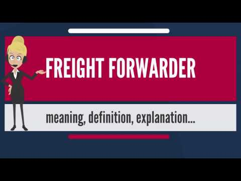 What is FREIGHT FORWARDER? What does FREIGHT FORWARDER mean? FREIGHT FORWARDER meaning & explanation