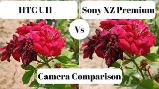 HTC U11 Camera Vs Sony Xperia XZ Premium | Camera Comparison | Phone With The Best Camera 2017 !