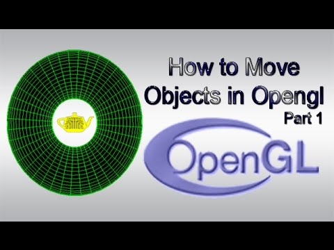 How to Move Objects in Opengl Part 1