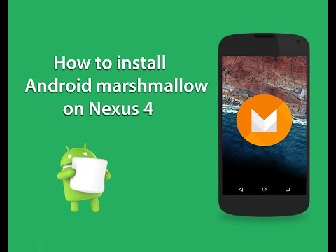 How to install Android marshmallow on nexus 4 and Root. (android 6.0)
