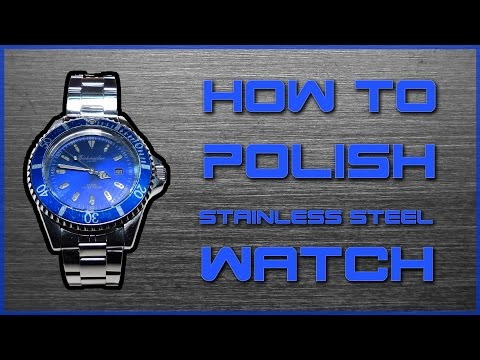 How To Polish A Stainless Steel Watch | Basics Of Polishing Metals