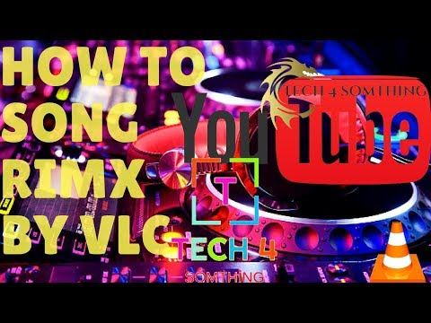 how to song remix vlc||by tech 4 somthing||
