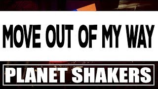 move out of my way - planet shakers HD (lyrics)