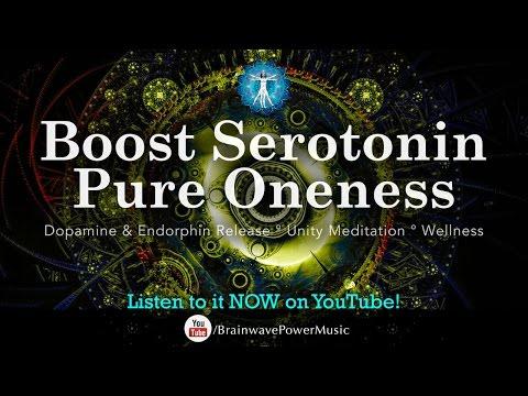 Boost Serotonin Pure Oneness - Dopamine & Endorphin Release, Unity Meditation, Wellness