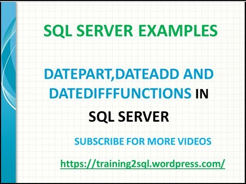 DATEPART, DATEADD and DATEDIFF Funtions in SQL SERVER