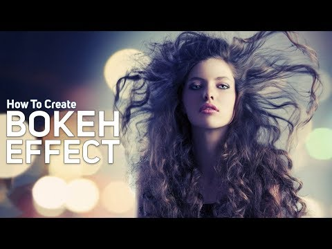 How to Create BOKEH Effect in Adobe Photoshop Cc