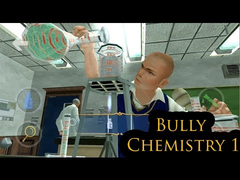 Bully Chemistry 1 Mission Test
