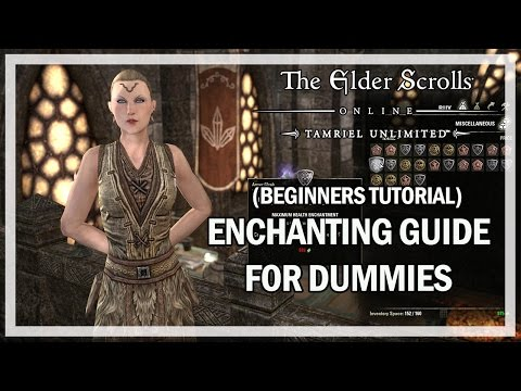 Enchanting Guide for Dummies - The Elder Scrolls Online (PC Xbox One PS4)