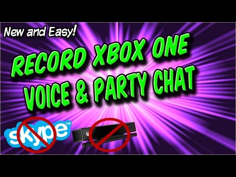 HOW TO RECORD XBOX ONE CHAT │Party Chat, Game Chat, Voice Chat, EASY!│(NO KINECT, NO SKYPE)