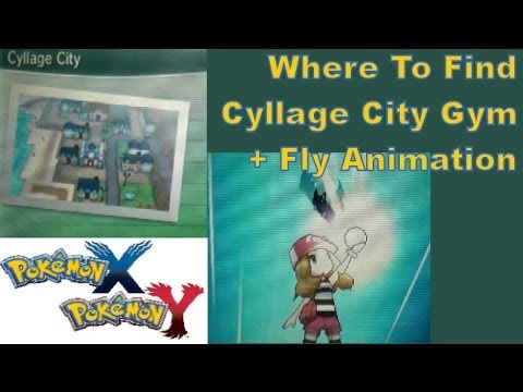 Pokemon X And Y - 3DS XL - How To Find Cyllage City Gym + Fly Animation!
