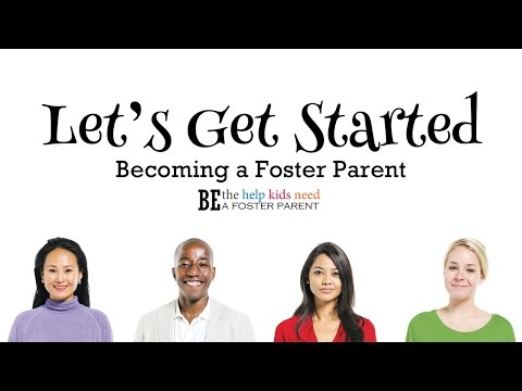 Let's Get Started - Becoming a Foster Parent