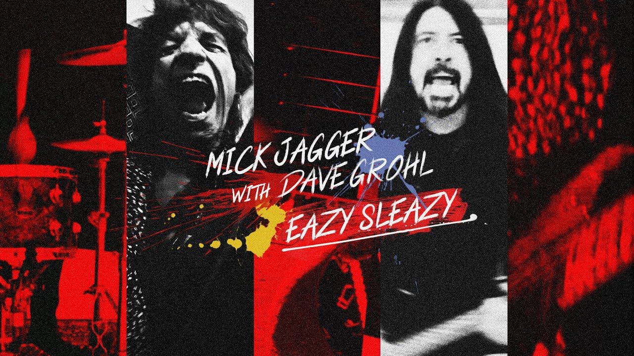 EAZY SLEAZY — Mick Jagger with Dave Grohl — Lyric video