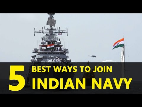 5 Best Ways To Join Indian Navy