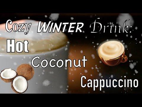 DIY Winter Drink: Hot Coconut Cappuccino! ☕