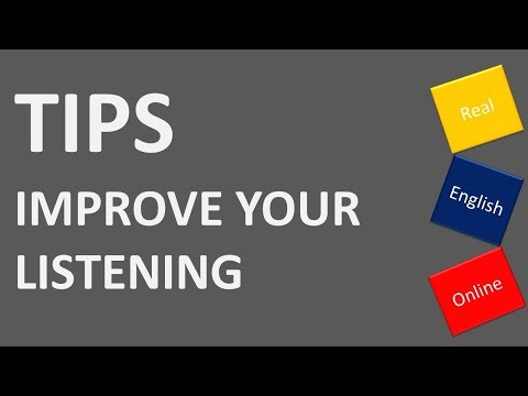 TIPS:  IMPROVE YOUR LISTENING