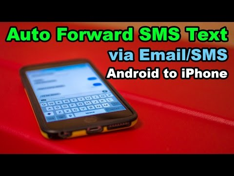 Auto Forward SMS text messages (Android to iPhone) Updated