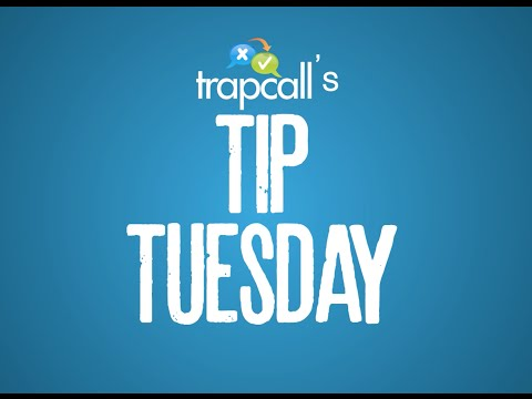 TrapCall Tip Tuesday: