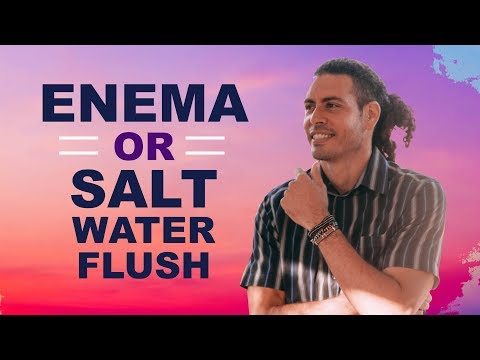 A Real Body Detox - Enema or Salt Water Flush?
