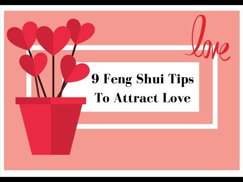 9 Feng Shui Tips To Attract Love | 2018